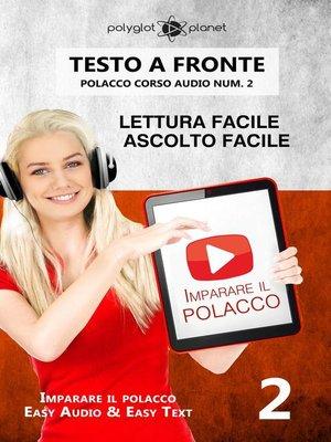 cover image of Imparare il polacco--Lettura facile | Ascolto facile | Testo a fronte--Polacco corso audio num. 2