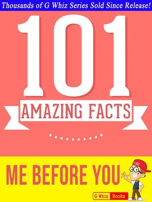 cover image of Me Before You--101 Amazing Facts You Didn't Know