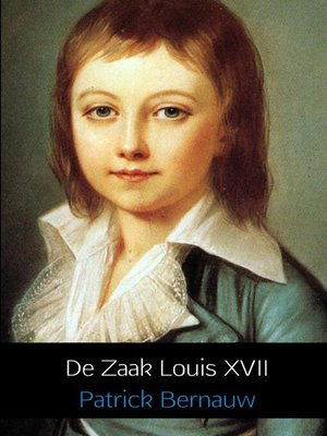 cover image of De Zaak Louis XVII
