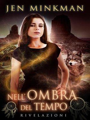 cover image of Nell'Ombra del Tempo--Rivelazioni