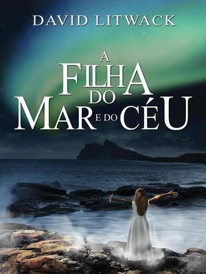 cover image of A Filha do Mar e do Céu