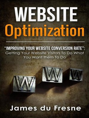 "cover image of Website Optimization  ""Improving Your Website's Conversion Rate"""