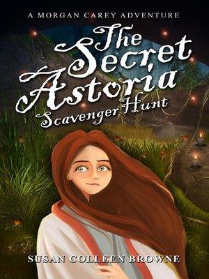 cover image of The Secret Astoria Scavenger Hunt
