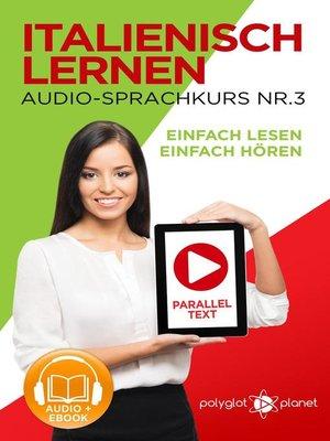 cover image of Italienisch Lernen--Einfach Lesen | Einfach Hören | Paralleltext--Audio-Sprachkurs Nr. 3