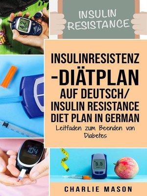 cover image of Insulinresistenz-Diätplan Auf Deutsch/ Insulin resistance diet plan In German
