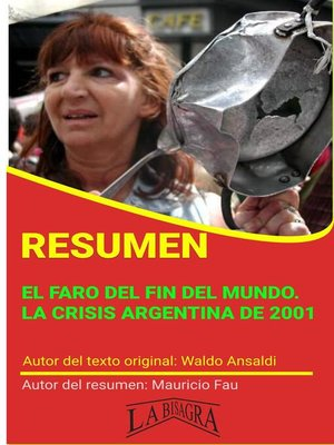 cover image of Resumen de El Faro del fin del Mundo. La Crisis Argentina de 2001 de Waldo Ansaldi