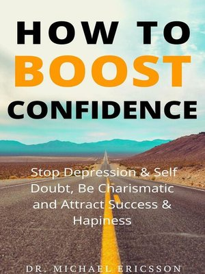 cover image of How to Boost Confidence, Stop Depression & Self Doubt, Be Charismatic and Attract Success & Happiness