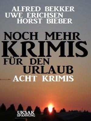 cover image of Noch mehr Krimis für den Urlaub