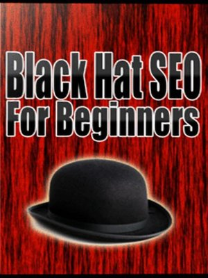 cover image of Black Hat SEO For Beginners