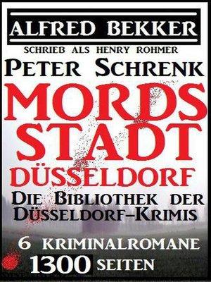 cover image of Mordsstadt Düsseldorf--Die Bibliothek der Düsseldorf-Krimis