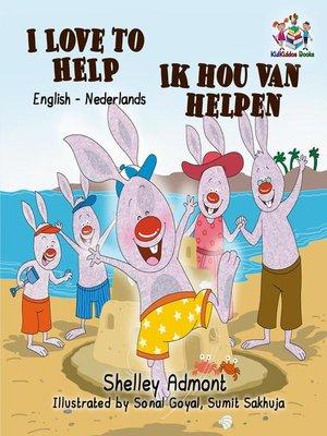 cover image of I Love to Help Ik hou van helpen
