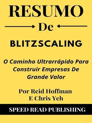 cover image of Resumo De Blitzscaling O Caminho Ultrarrápido Para Construir Empresas De Grande Valor Por Reid Hoffman E Chris Yeh