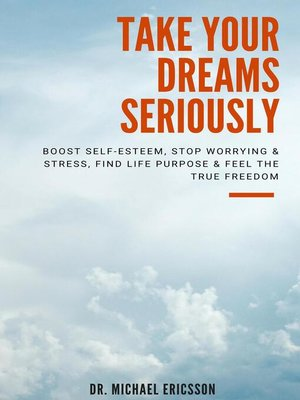 cover image of Take Your Dreams Seriously