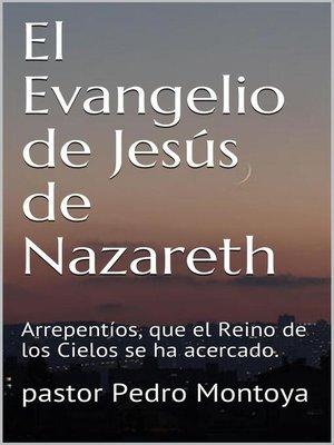 cover image of El Evangelio de Jesús de Nazareth