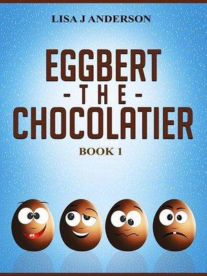 cover image of Eggbert the Chocolatier Book 1