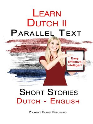 cover image of Learn Dutch II--Parallel Text--Short Stories--Easy, Effective Intelligent (Dutch--English)