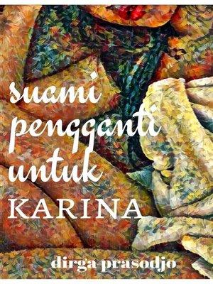 cover image of Suami Pengganti untuk Karina