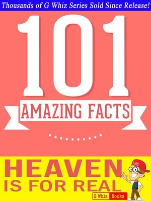 cover image of Heaven is for Real--101 Amazing Facts You Didn't Know