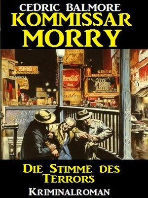 cover image of Kommissar Morry--Die Stimme des Terrors