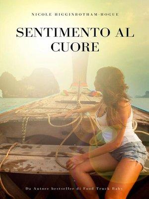 cover image of Sentimento al Cuore