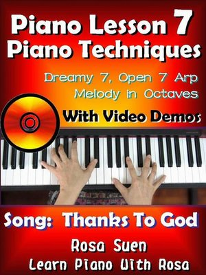 "cover image of Piano Lesson #7--Piano Techniques--Dreamy 7, Open 7 Arp, Melody in Octaves with Video Demos to the Gospel Song ""Thanks to God"""