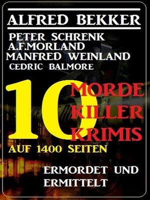 cover image of 10 Morde, 10 Killer--10 Krimis auf 1400 Seiten