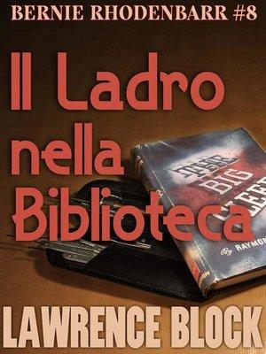 cover image of Il Ladro nella Biblioteca