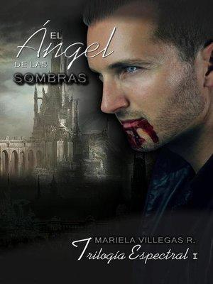 """cover image of """"El Ángel de las Sombras"""""""