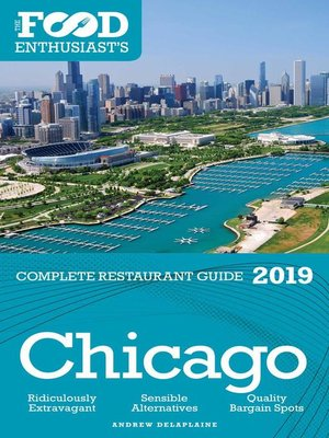 cover image of Chicago 2019 -The Food Enthusiast's Complete Restaurant Guide