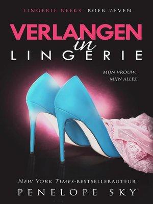cover image of Verlangen in lingerie