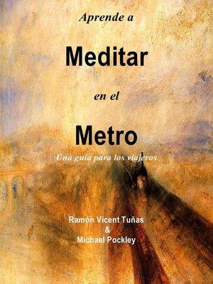 cover image of Aprende a    Meditar  en el   Metro