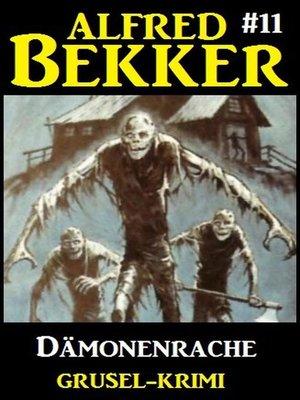 cover image of Alfred Bekker Grusel-Krimi #11