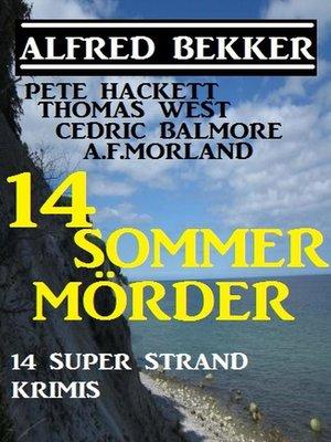 cover image of 14 Sommermörder--14 Super Strand Krimis