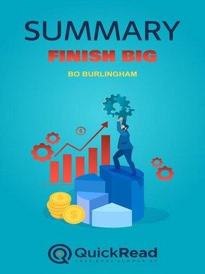 "cover image of Summary of ""Finish Big"" by Bo Burlingham"