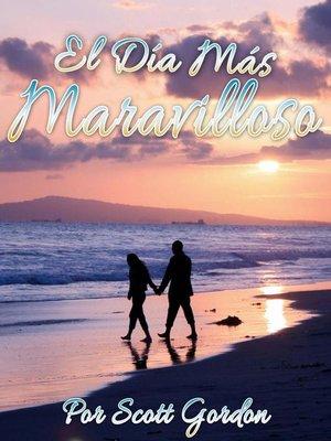 cover image of El Día Más Maravilloso