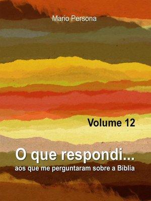 cover image of O que respondi aos que me perguntaram sobre a Biblia #12