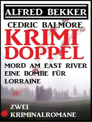cover image of Krimi Doppel--Mord am East River/Eine Bombe für Lorraine