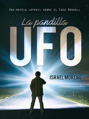 cover image of Una aventura juvenil sobre el caso Ovni de Roswell: La pandilla UFO, #1