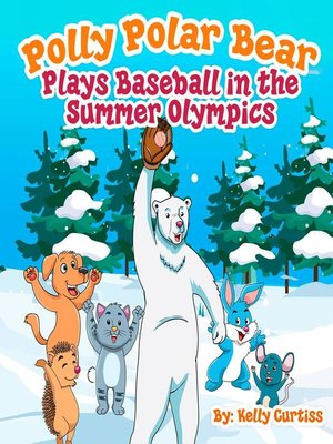 cover image of Polly Polar Bear Plays Baseball in the Summer Olympics