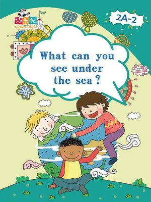 cover image of What Can You See Under the Sea?