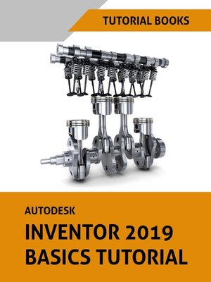 cover image of Autodesk Inventor 2019 Basics Tutorial