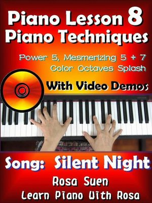 "cover image of Piano Lesson #8--Piano Techniques--Power & Mesmirizing 5 + 7, Color Octaves Splash with Video Demos to ""Silent Night"""