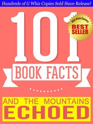 cover image of And the Mountains Echoed--101 Amazingly True Facts You Didn't Know