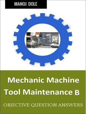 cover image of Mechanic Machine Tool Maintenance B