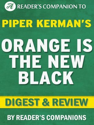 cover image of Orange is the New Black by Piper Kerman | Digest & Review