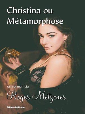 cover image of Christina ou Métamorphose