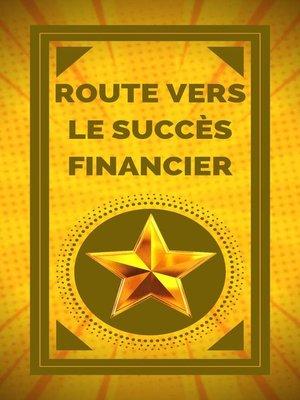 cover image of Route Vers le Succès Financier