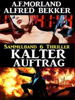 cover image of Kalter Auftrag – Sammelband 6 Thriller