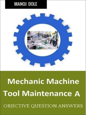 cover image of Mechanic Machine Tool Maintenance A