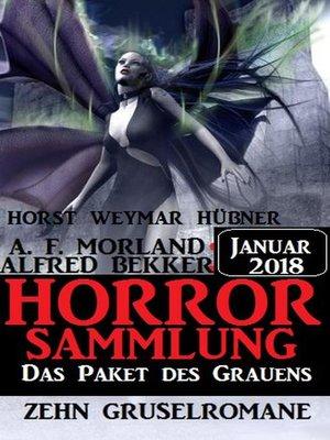cover image of Das Paket des Grauens--Horror Sammlung Januar 2018